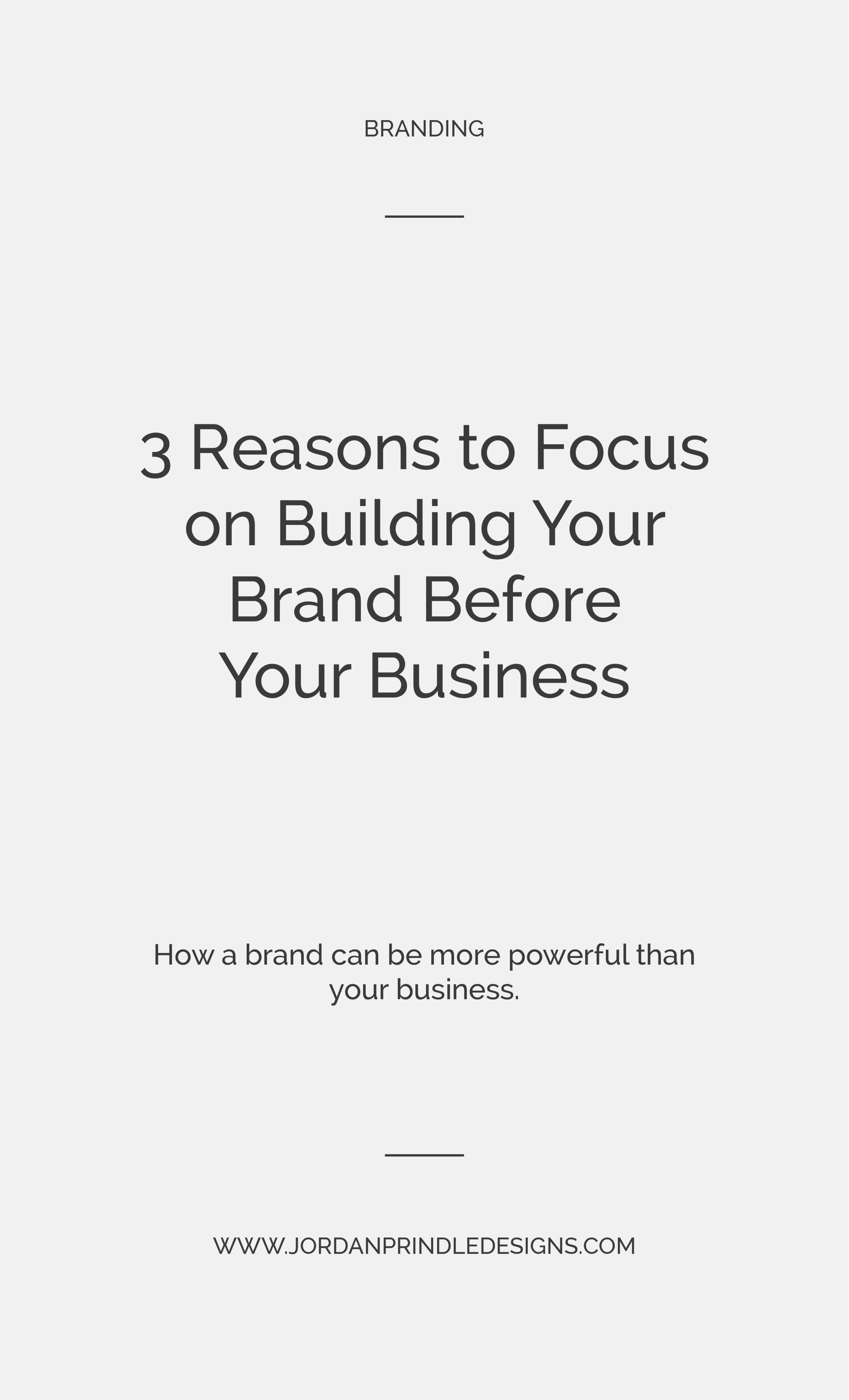 3 Reasons To Focus On Building Your Brand Before Your Business | This week I was inspired by Jenna Kutcher and Joanna Gaines in a complete ah-ha worthy moment. In this blog post I'm sharing all the reasons why your brand is the most important aspect of your creative business. Read the full blog post at www.jordanprindledesigns.com #branddesigner #branding #brandtips