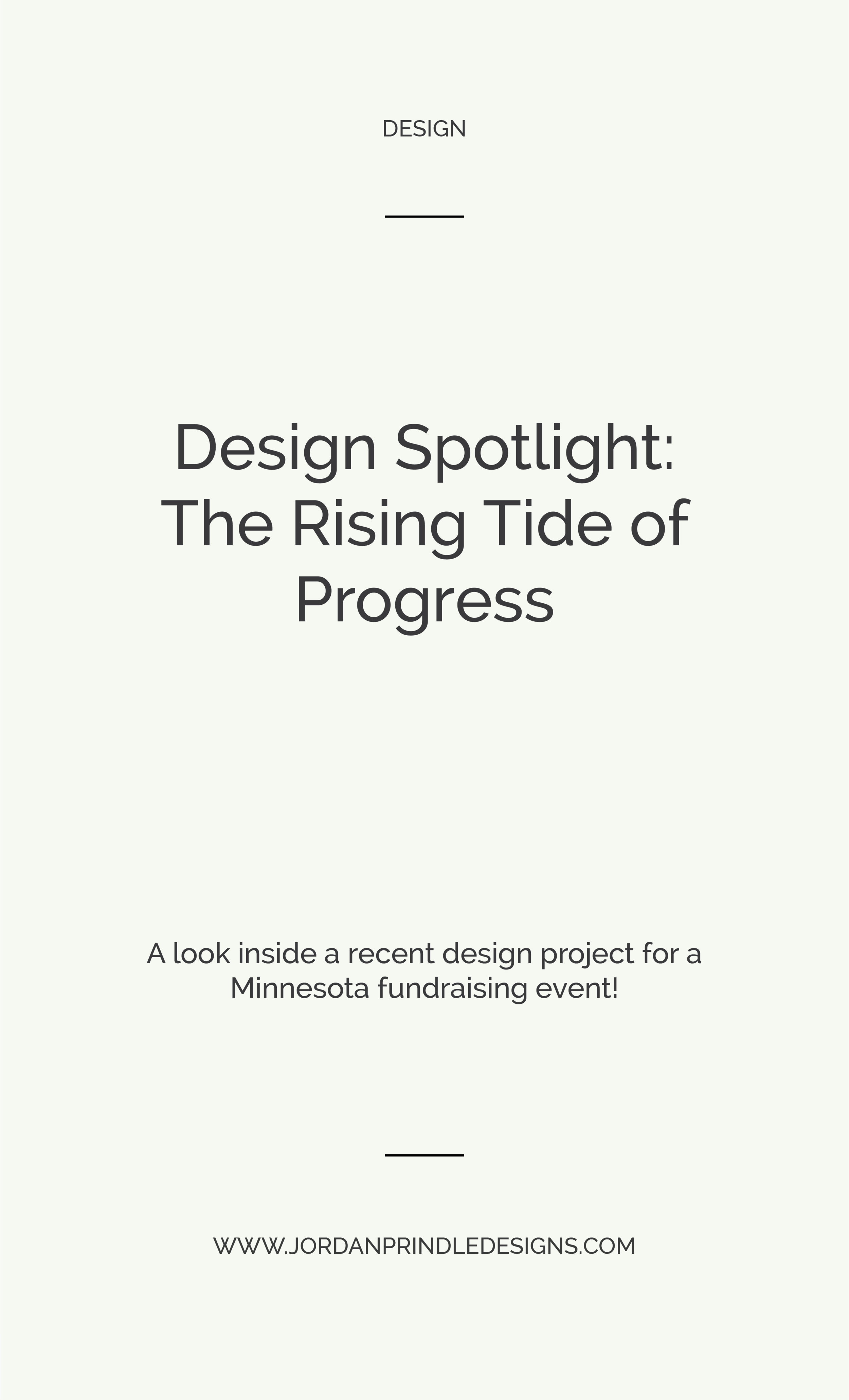 Design Spotlight: The Rising Tide of Progress | I recently designed a #logo and #collateral for a Minnesota fundraiser. Read about my #designprocess at www.jordanprindledesigns.com #graphicdesign #designtips #branddesign