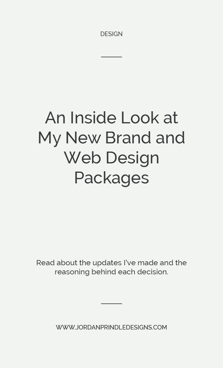 An Inside Look at My New Brand and Web Design Packages | I recently set time aside to revamp my squarespace web design packages. Today, I'm sharing the reasoning behind each upgrade I've made. Read all about it or book your spot at www.jordanprindledesigns.com #squarespace #freelancedesigner #branddesign