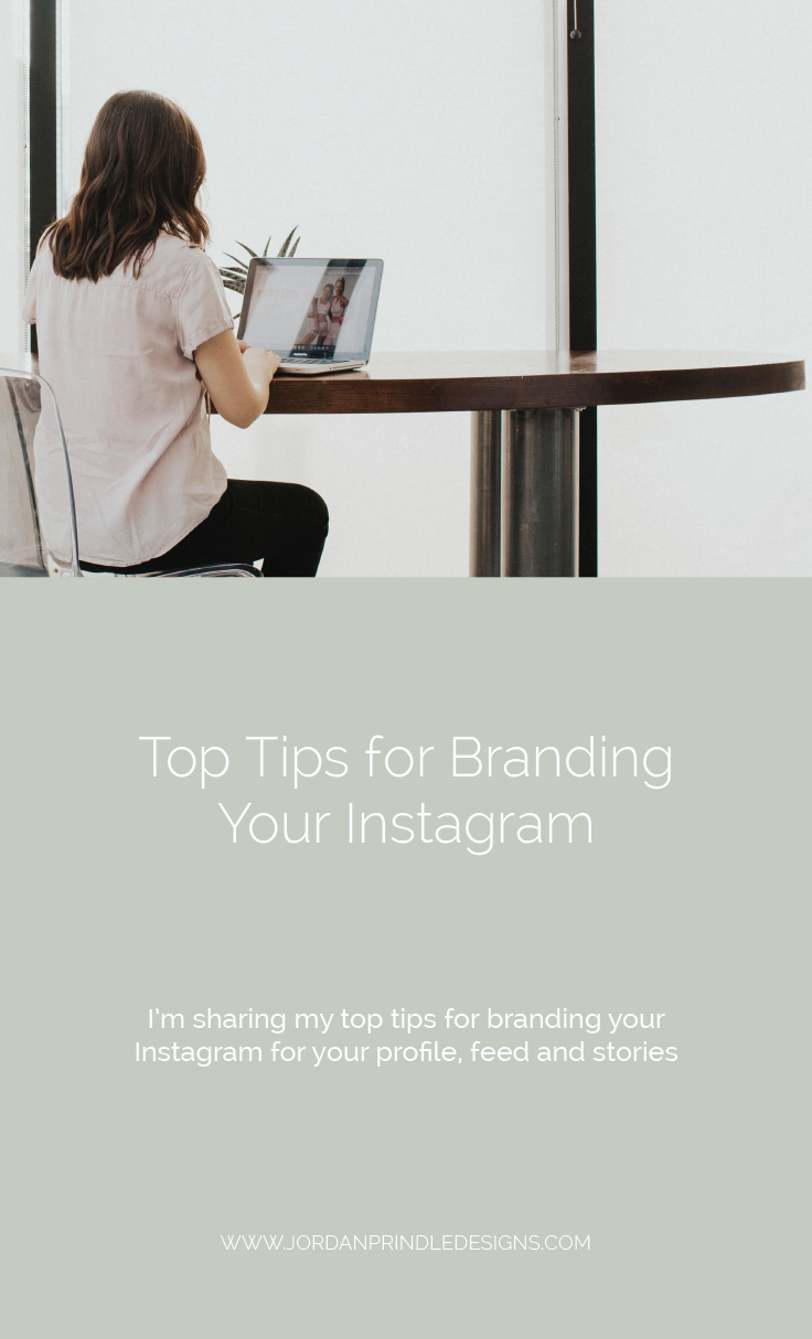 Top Tips for Branding Your Instagram | A well-branded #instagram can attract your client, build community and increase brand recognition. Learn how at www.jordanprindledesigns.com #socialmediatips #brandingtips #branddesign