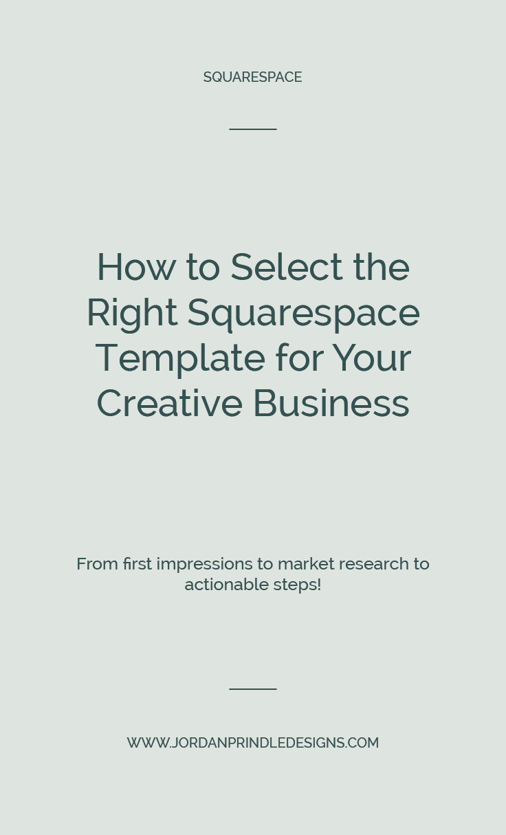 How to Select the Right Squarespace Template for Your Creative Business | Before building a website, you need to start by picking a template. But, how do you choose which template is the right fit for your online business? You need mobile-friendliness, professional design and so much more. Read through my process at www.jordanprindledesigns.com