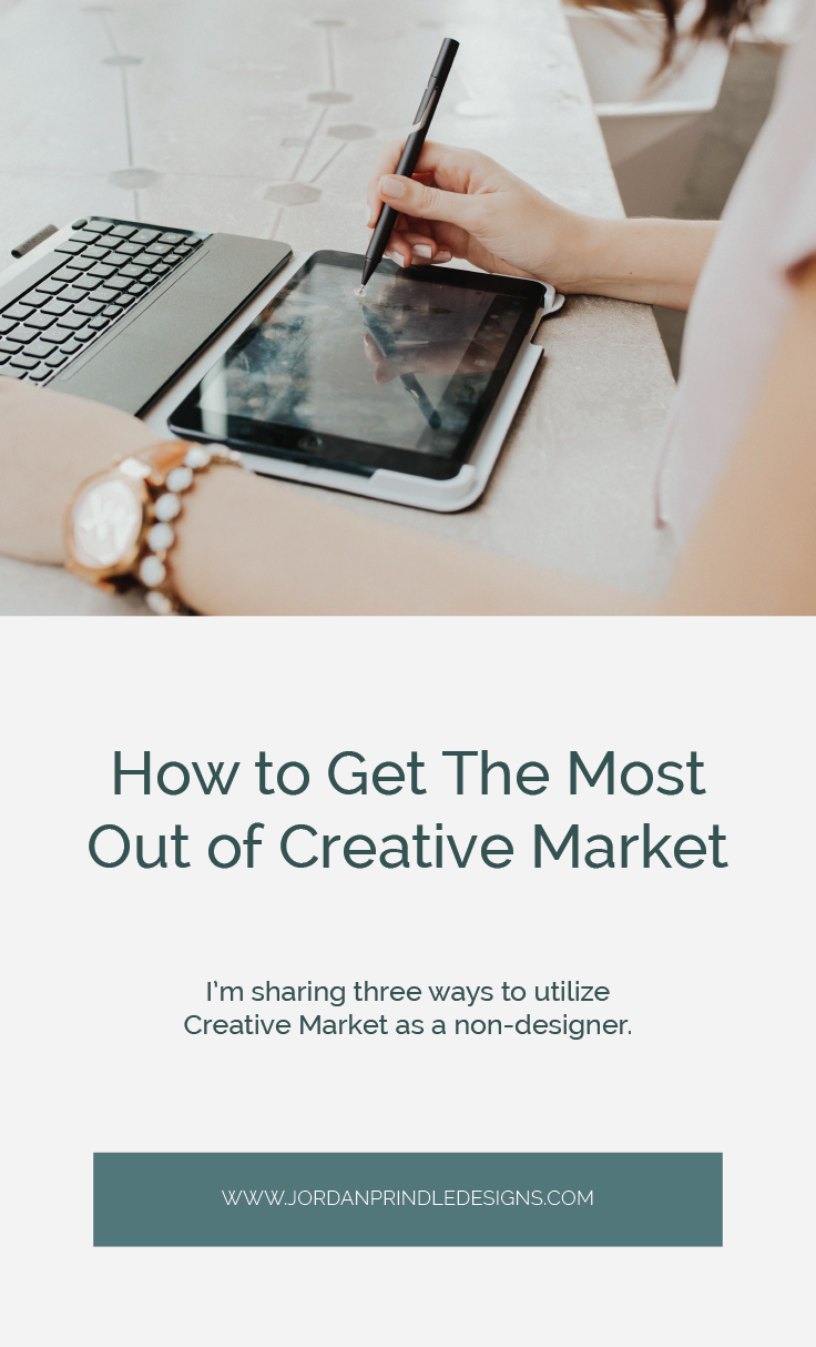 How to Get the Most of Creative Market | I'm sharing three ways to use Creative Market as a non-designer at www.jordanprindledesigns.com #graphicdesigntips #designertips #creativemarket