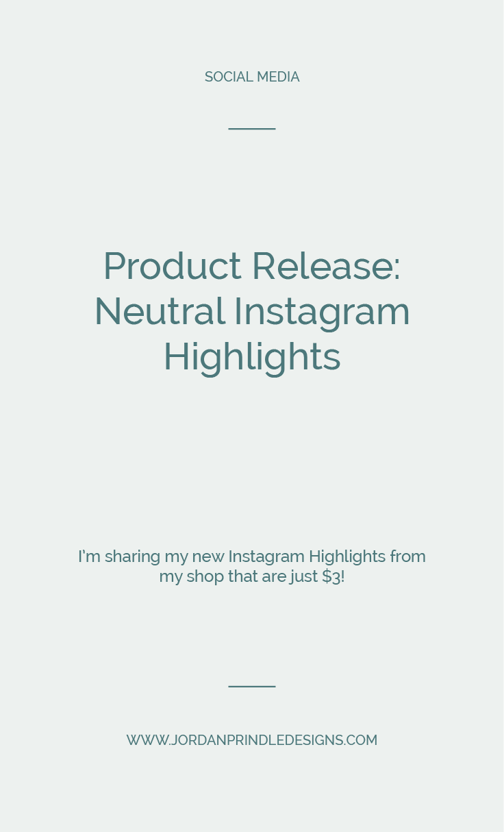 Neutral Instagram Highlights | I just released 75 instagram highlights to help you create a polished and professional Instagram for just $3 at www.jordanprindledesigns.com #instagramhighlights #socialmediatips #instagramtips
