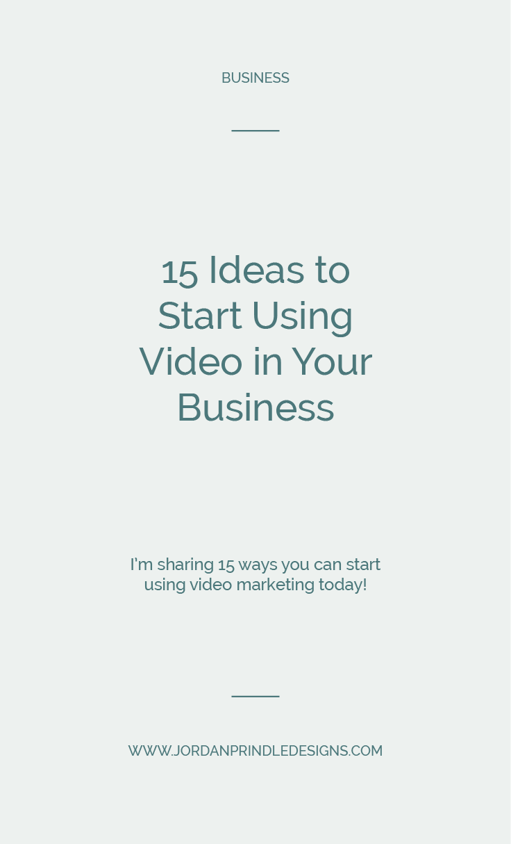 15 Ideas to Start Using in Your Business | 15 video marketing ideas for your small business on the blog at www.jordanprindledesigns.com #videomarketing #smallbusinessmarketing #smallbusinesstips
