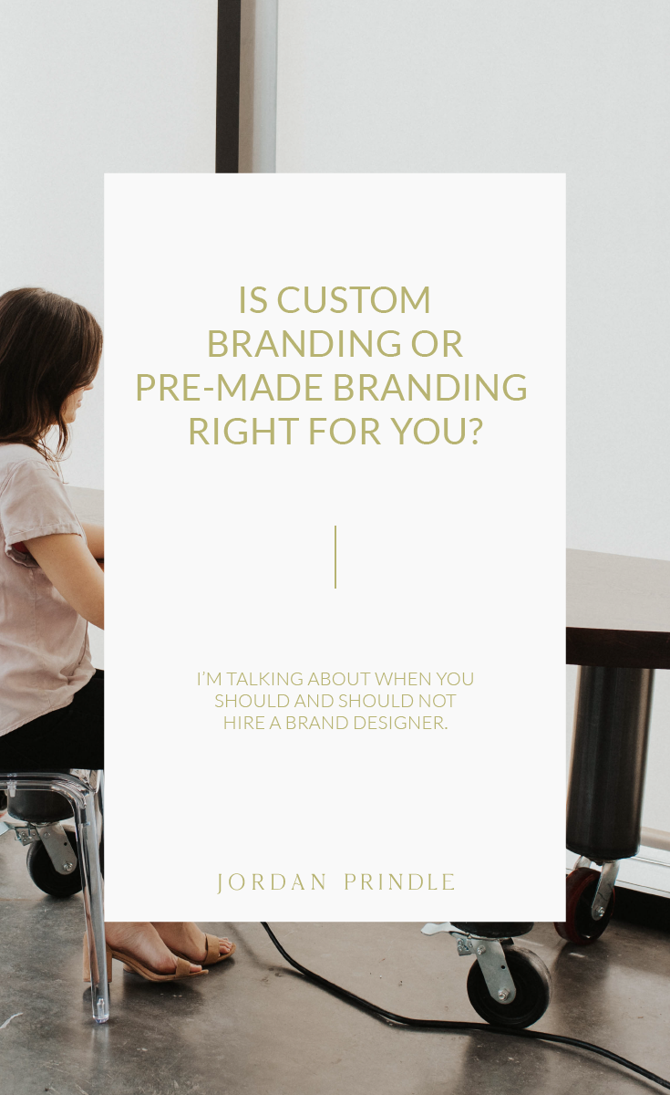 Is Custom Branding or Premade Branding Right for You? | Learn how to navigate the confusing world of custom design and brand kits and decide for yourself at www.jordanprindledesigns.com #custombranding #designkit #brandingkits