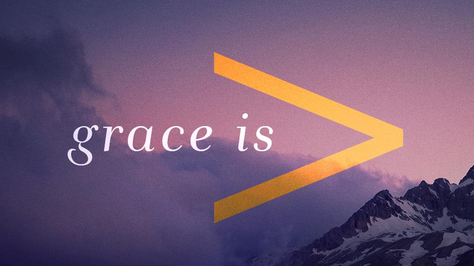 GRACE IS >.jpg