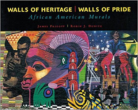 Walls of Heritage, Walls of Pride: African American Murals     University of New Mexico Press