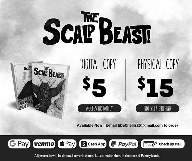 In the 10 years that I've been an illustrator, never have I produced a project that is as personal to me as this book is.  The Scalp Beast is officially available for order now! If you're interested, shoot an email to EDeChellis25@gmail.com with your payment choice & shipping information (for hardback)! As noted, every cent of profit will be donated to various non-kill animal shelters in the state of Pennsylvania.  #TheScalpBeast #DeChellisArt #Art #book #draw #drawing #anthology #fineart #graphic #artist #creative #onlineart #myart #illustration #illustrate