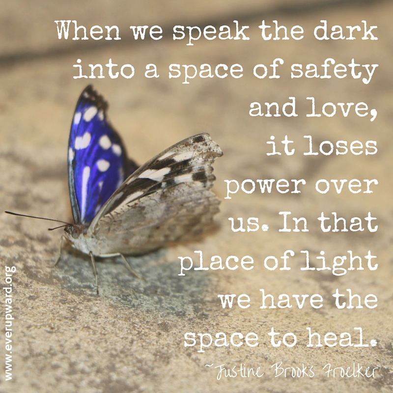 when-we-speak-the-dark-into-a-space-of-safety-and-love-it-loses-power-over-us-especially-the-present-and-future-us-in-that-place-of-light-we-have-the-space-to-heal.jpg