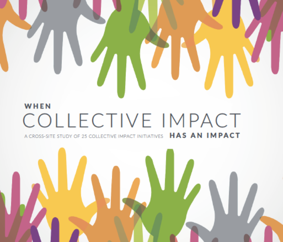 "To what extent and under what conditions does the collective impact approach contribute to systems and population changes?"" - A multi-site study of collective impact initiatives that has greatly informed our approach and evaluation framework."