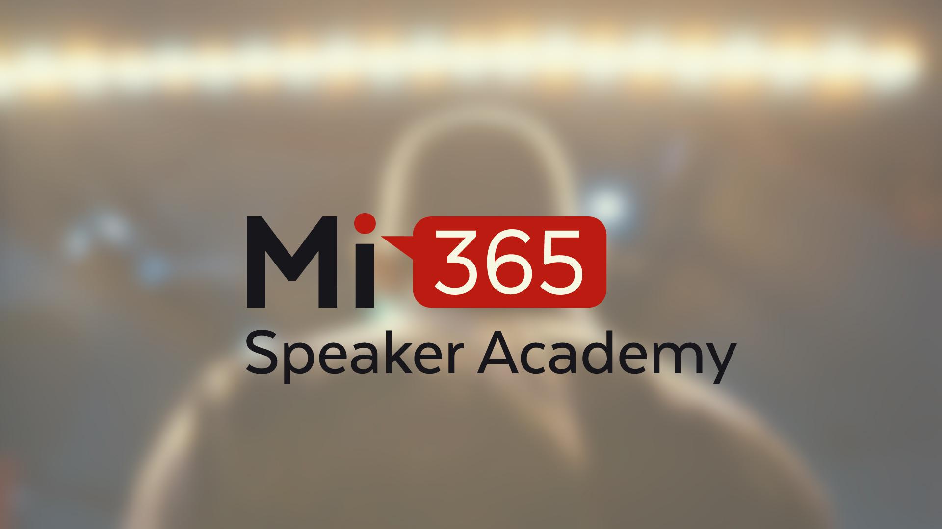 Mi365 - Speaker Academy 2017