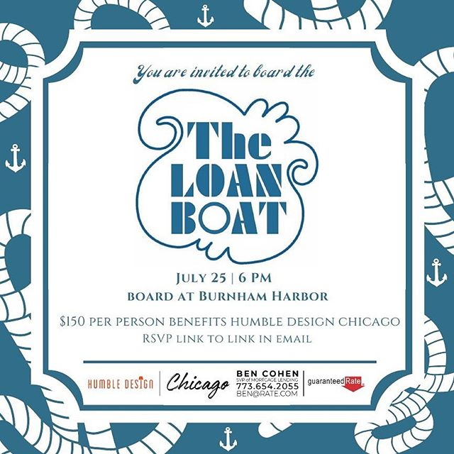 SAVE THE DATE - THURSDAY, JULY 25th⚓️ Join Humble Design as we board the LOAN BOAT sponsored by Ben Cohen of Guaranteed Rate. Enjoy an evening of fun, food and libations while cruising on beautiful Lake Michigan. All ticket sale proceeds go directly to Humble Design. Spots are limited so reserve yours today.  #humbledesign #humblewarriors #dogood #makeadifference #guaranteedrate
