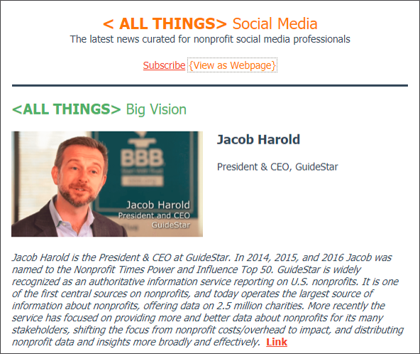 (CLICK HERE FOR THE FULL INTERVIEW )  Friday July 13 2018 Edition: Our featured interview with Jacob Harold, President & CEO at GuideStar on the future of fundraising, plus Twitter goes ahead with removal of suspended accounts with users expected to see a reduction of up to 6% in their follower count. Also in this edition, five practical tips for building great Instagram Story videos, our interview with Jacob Harold, CEO of GuideStar, and early performance/cost results for Facebook's new mid-roll video ads.