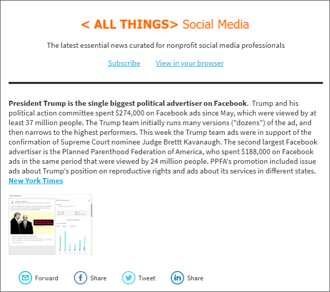 Wednesday July 18 2018 Edition: Researchers using Facebook's new Political Ad Archive determine President Trump and Planned Parenthood Federation of America are the two biggest advertisers on Facebook since May 2018. Also in this edition, a new digital advertising tool from Clinch automatically generates and tests video ads for Instagram Stories, Facebook still incorrectly identifying some nonprofit FB ads as political, and Instagram now the fastest growing social platform for influencer marketing.