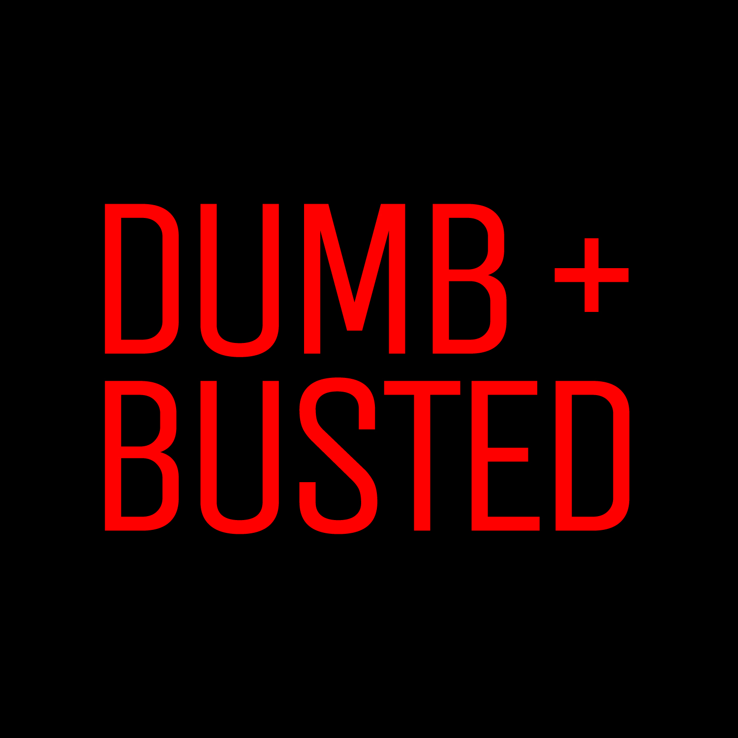 Dumb and Busted   Listen to Dumb and Busted