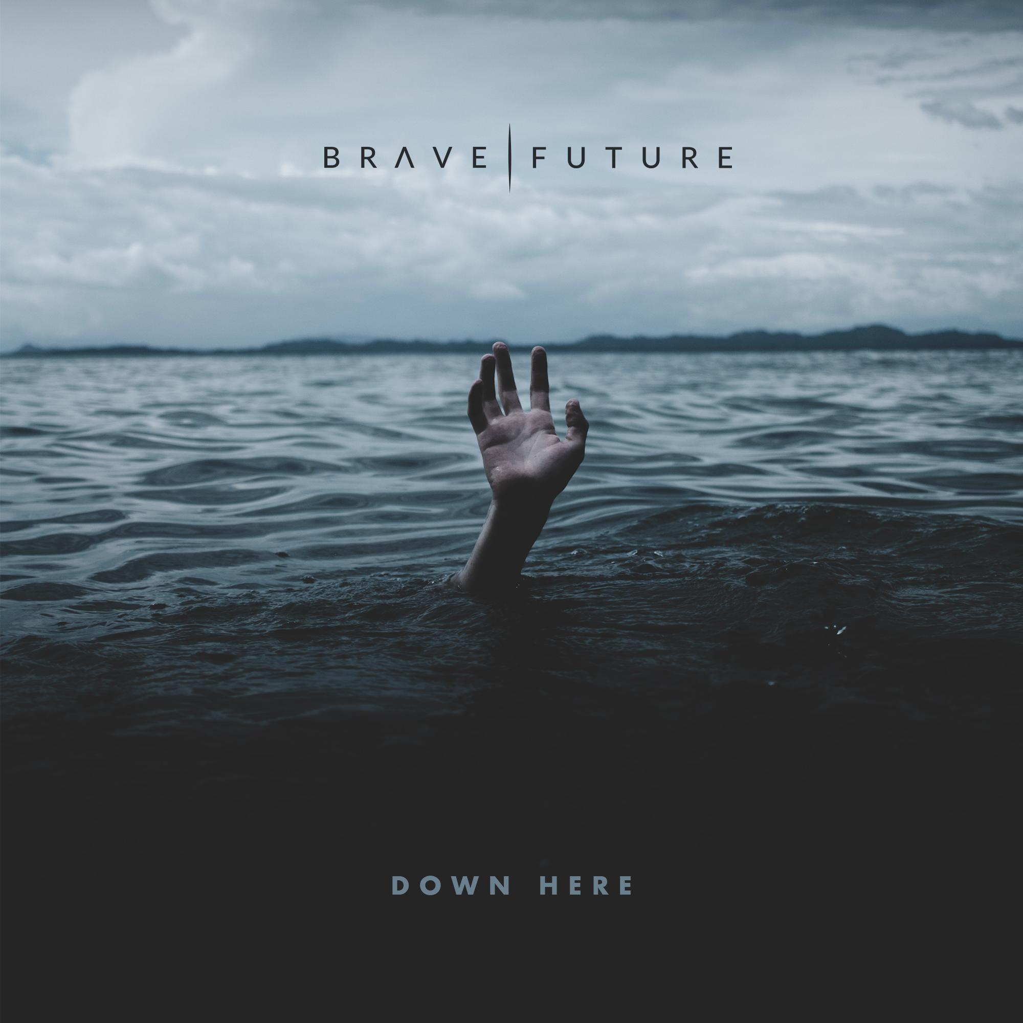 """Brave Future's """"Down Here"""" single cover art."""