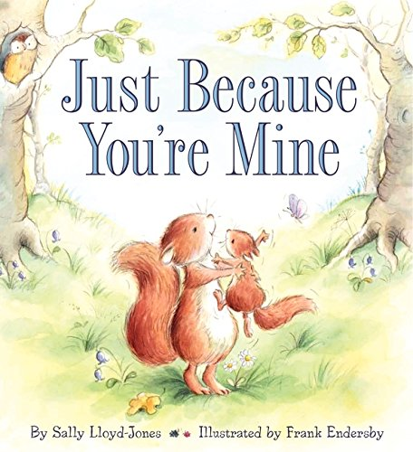 Just Because You're Mine, by Sally Lloyd Jones
