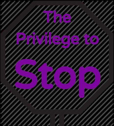 ThePrivilegetoStopGraphic.png
