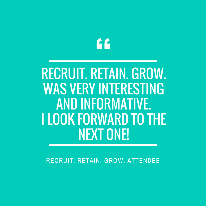 Recruit. Retain. Grow. was very interesting.png