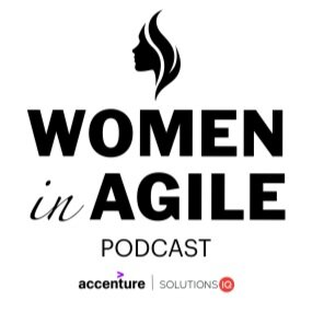 Women in Agile Podcast - A Community of Women Can Really Make Things Happen
