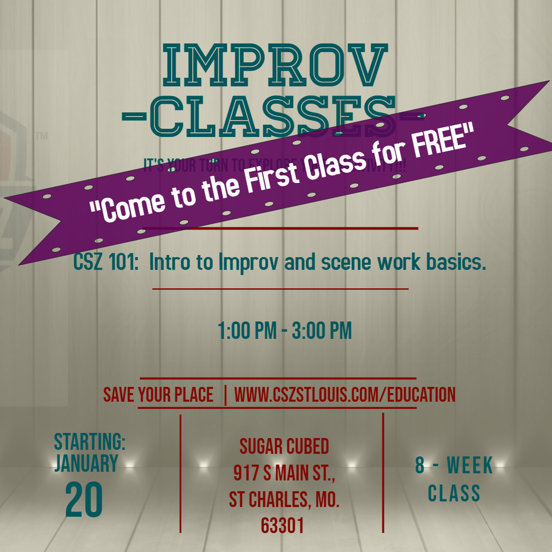 CSZ 101 into to improv  scene work Jan 20th 2019 class - Hecho con PosterMyWall.jpg