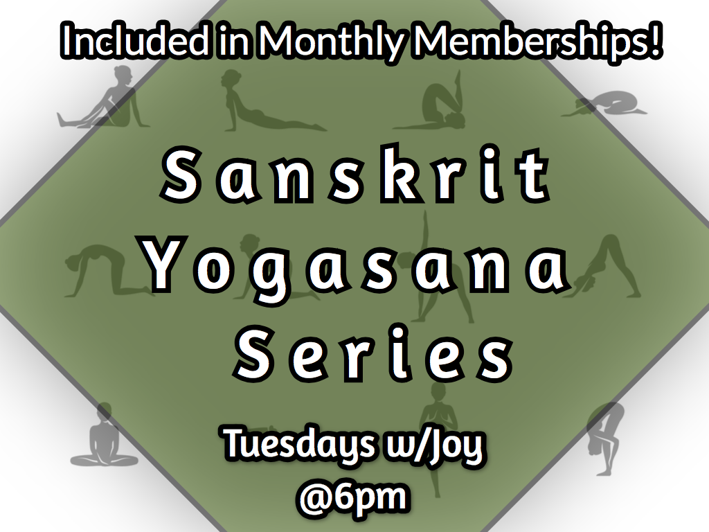 "Joy Riley Introduces ""Sanskrit Yogasana Series"" - (3 month Yoga Series: Sanskrit Lead Asana & Pranayama Series)- Tuesdays @ 6pm"