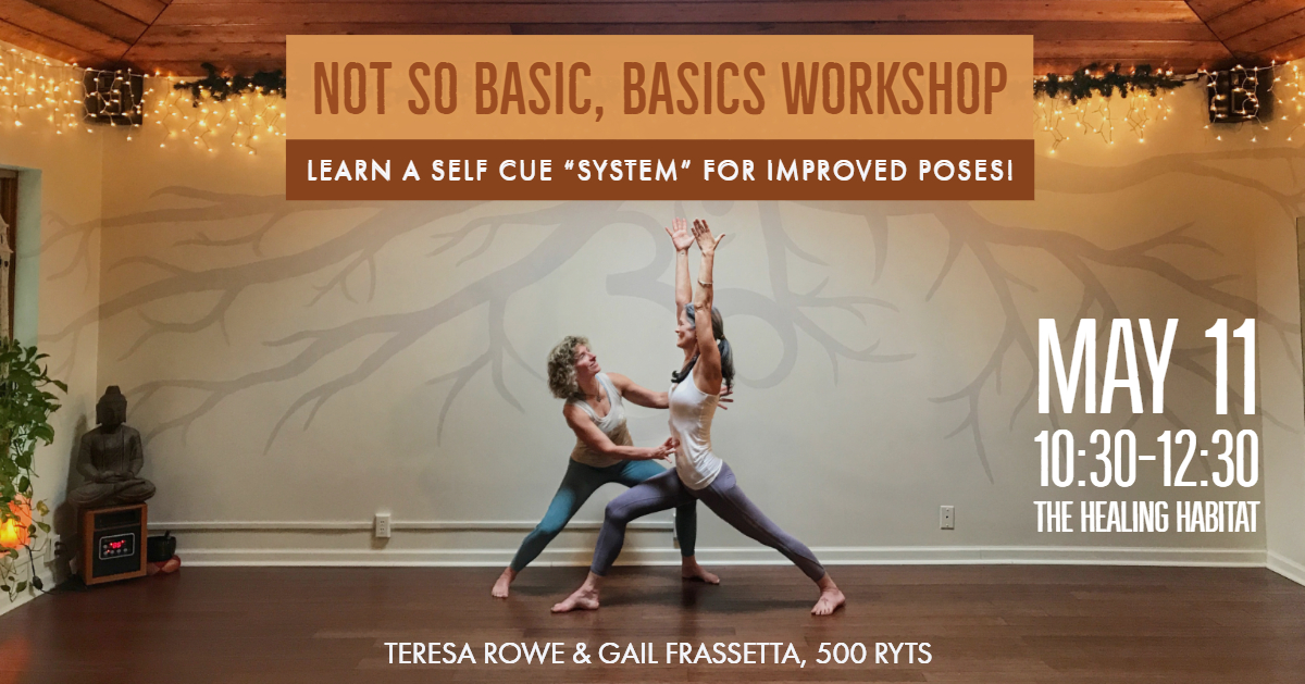 The Not-So-Basic, Basics Workshop Series: Self Cues for Improved Poses - Introducing a simplified system for self cueing our alignment to improve our asana practiceDATE: Saturday, May 11th @ 10:30-12:30pmMembers: $25Non-Mem: $30