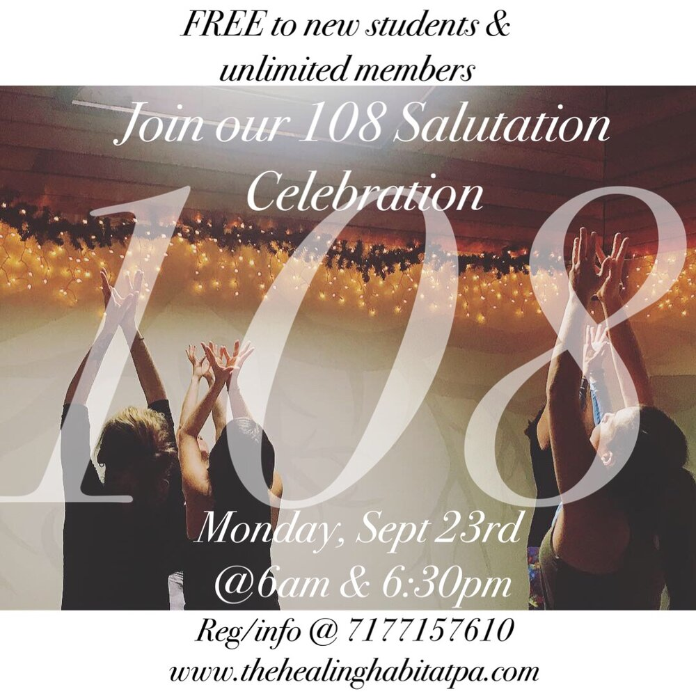 108 Fall Equinox Salutation - Monday, September 23rd @ 6 am & 6:30pmFREE TO UNLIMITED MEMBERS$16 drop inBring a mat & Intention