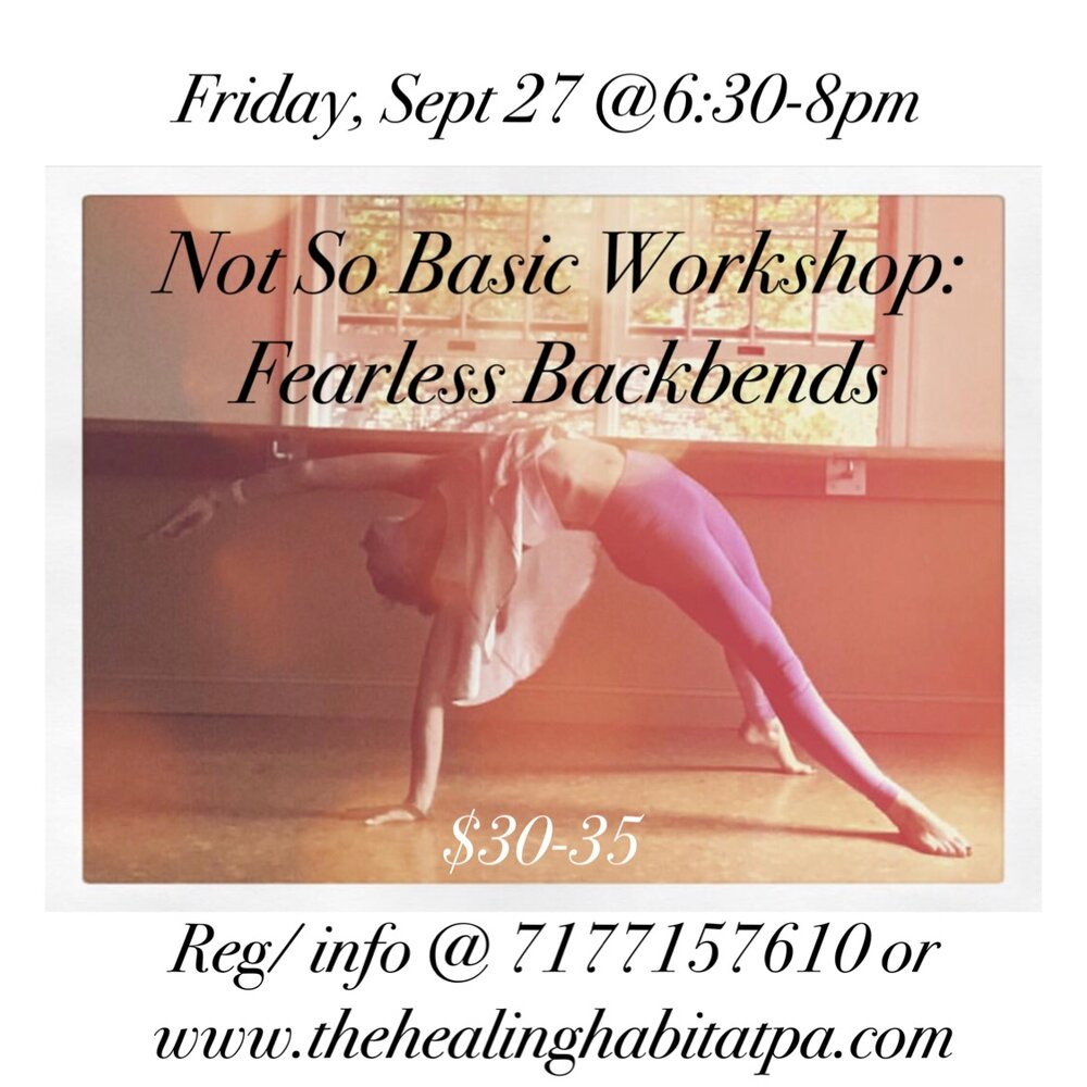 Fearless Backbends - Friday, September 27th @ 6:30-8pm$30- $35