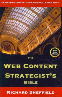 The Web Content Strategist's Bible, by Richard Sheffield, was one of the first books about Content Strategy.