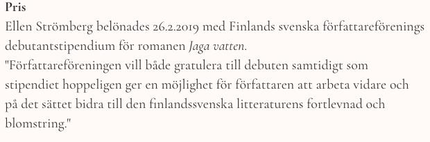 Finlands svenska författareförenings debutantpris 2019 .