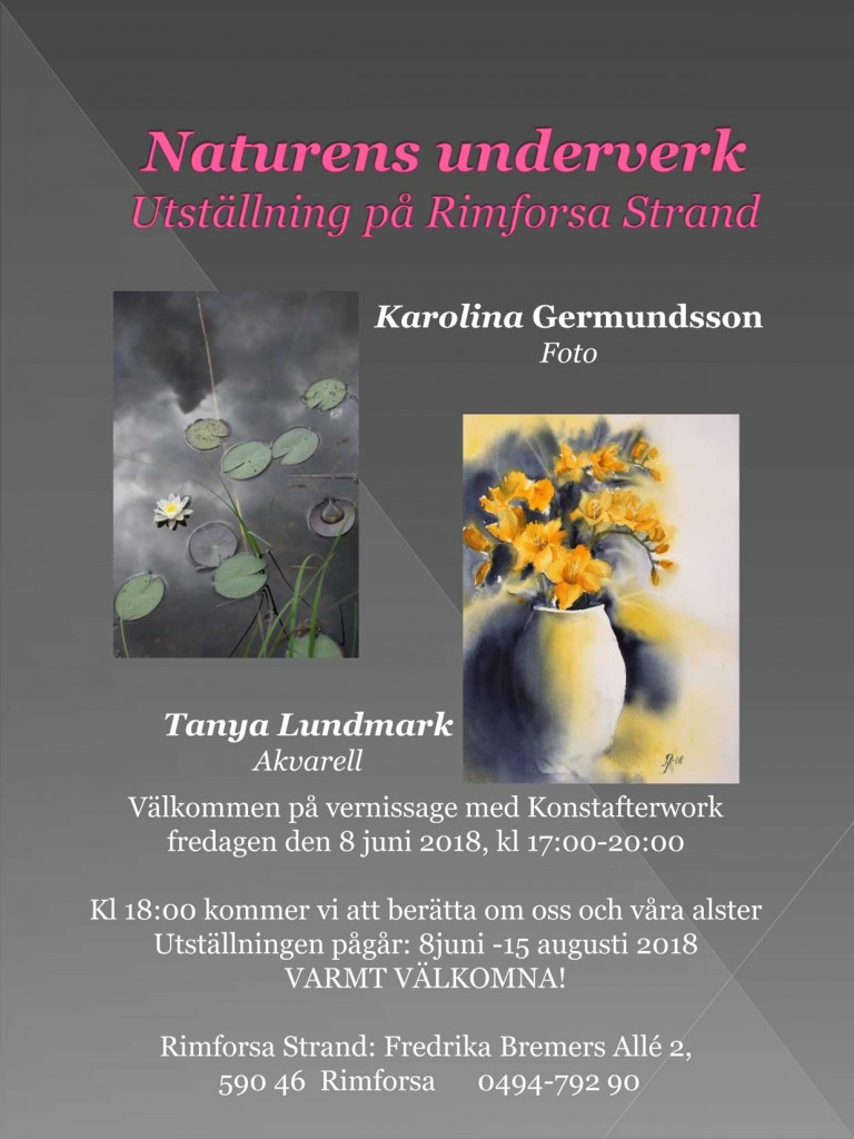 Konstafterwork 8 juni - Den 8 juni har vi, Tanya Lundmark och Karolina Germundsson, konstafterwork på Rimforsa Strand där vi kommer att visa våra akvareller och fotografier.Klockan 18:00 berättar vi mer om oss själva och våra alster. Boka gärna bord i restaurangen och avnjut lite god mat. Baren är öppen från kl: 17:00.Utställningen pågår till och med den 14 augusti.Varmt välkommen!