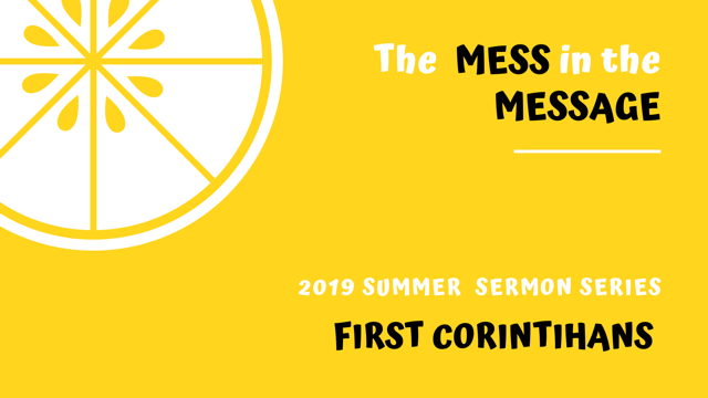The Mess in the Message Summer Sermond Series slide.png