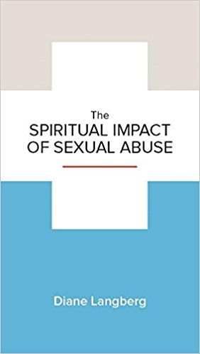 The Spiritual Impact of Sexual Abuse - Diane Langberg