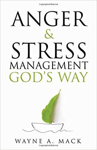 Anger & Stress Management God's Way - Wayne A. Mack