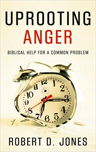 Uprooting Anger - Robert D. Jones