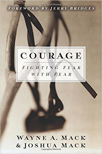 Courage: Fighting Fear with Fear - Wayne Mack & Joshua Mack