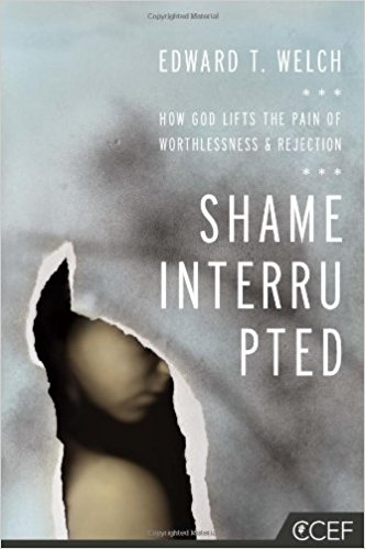 Shame Interrupted - Edward Welch | How God Lifts the Pain of Worthlessness and Rejection