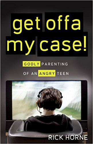 Get Offa My Case! - Rick Horne   Godly Parenting of an Angry Teen