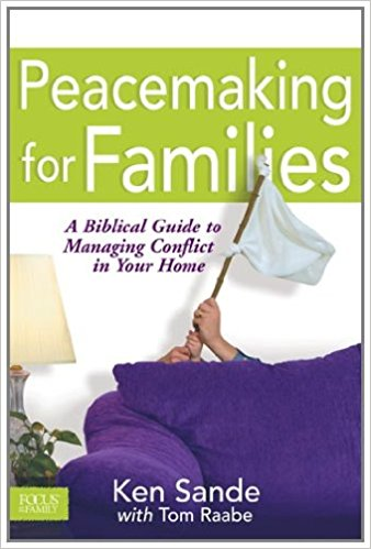 Peacemaking for Families - Ken Sande