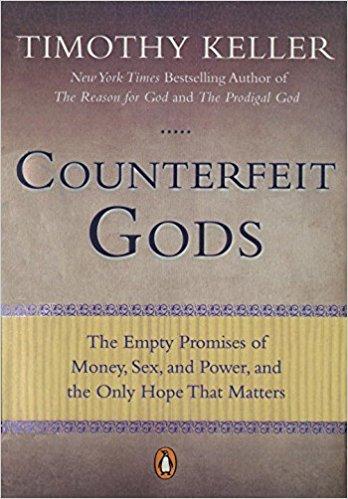 Counterfeit Gods - Timothy Keller