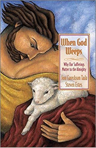 When God Weeps - Jodi Eareckson Tada & Steven Estes