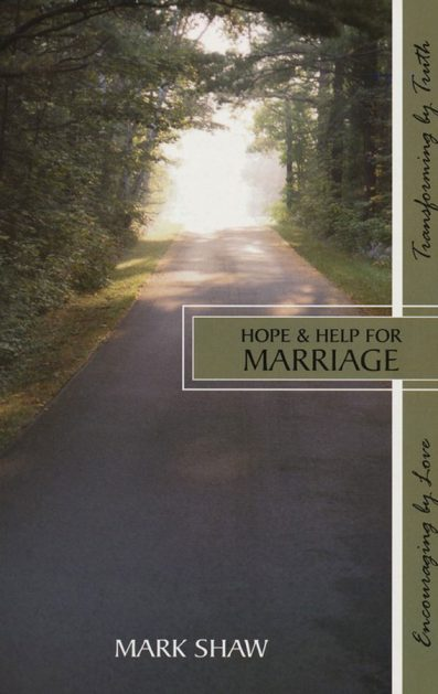 Hope & Help For Marriage - Mark Shaw