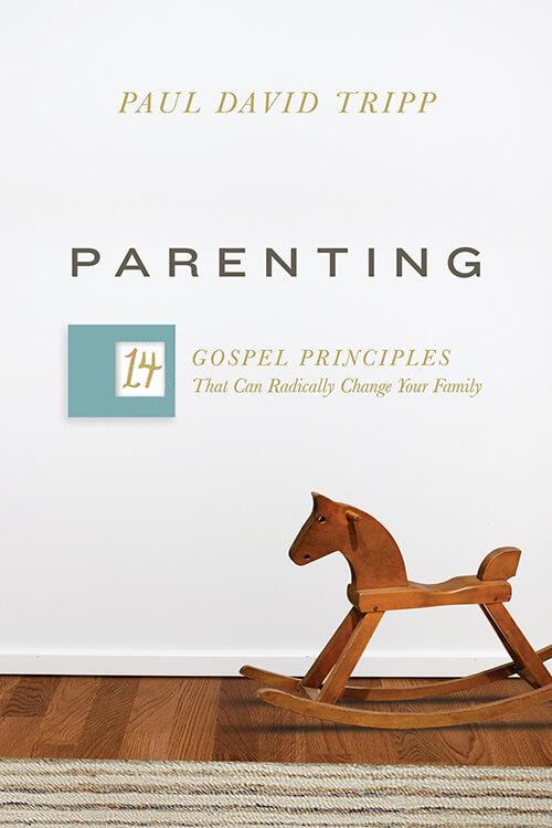 Parenting - Paul David Tripp