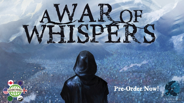 A War of Whispers  by Starling Games    Play as a secret society in this competitive board game for 2-4 players of warring empires and shifting loyalties.    Pre-Order Now