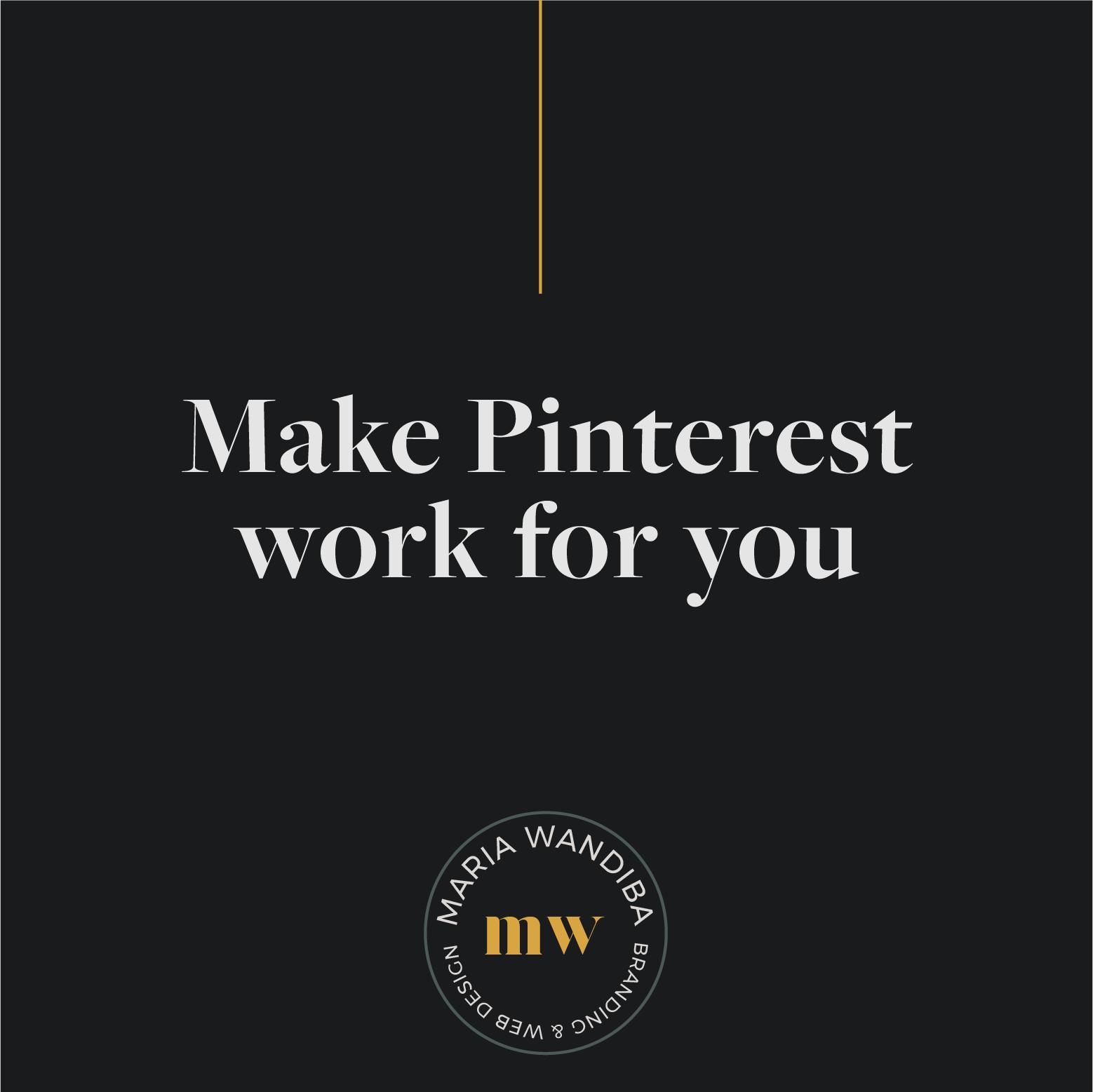 Make Pinterest work for you