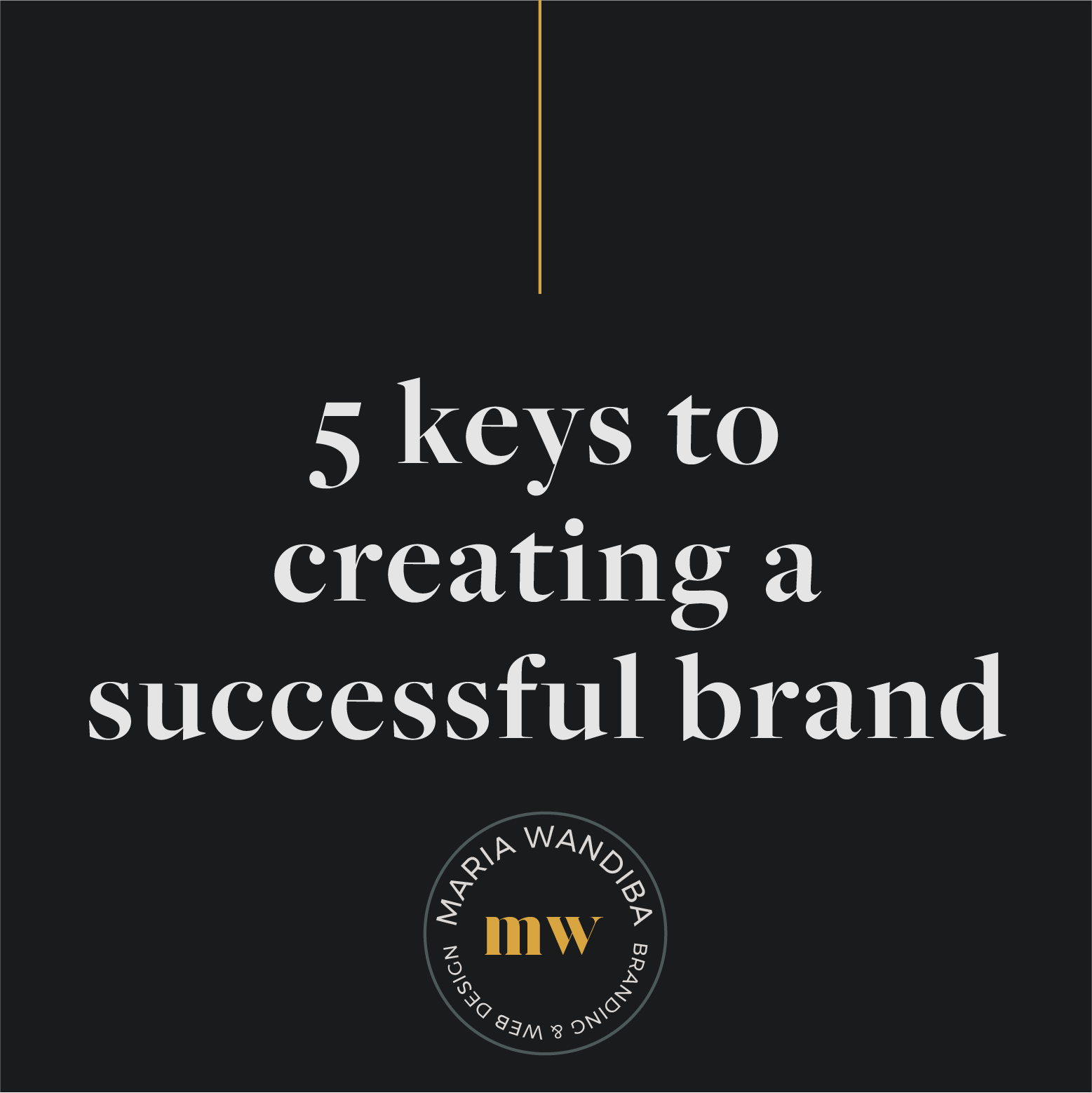 5 keys to creating a successful brand