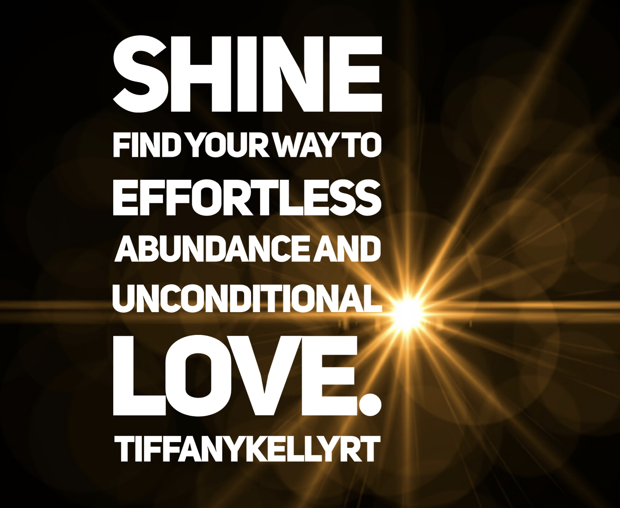 Shine Effortless Abundance and Unconditional Love