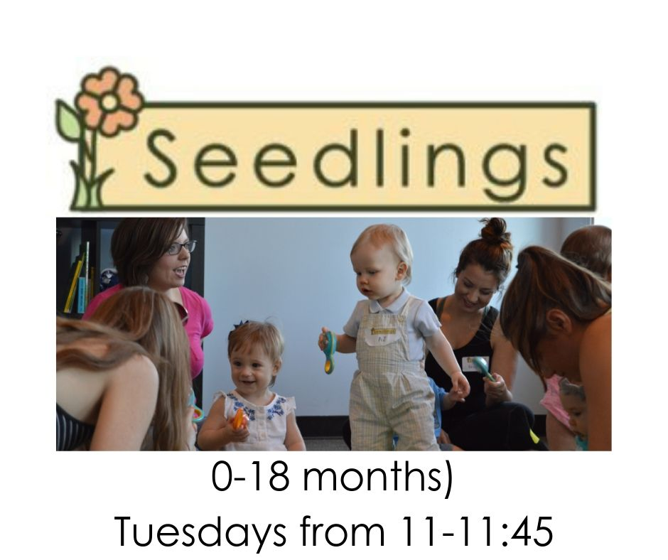 11:00-11:45am - Seedlings for ages 0-18 months is limited to 12 participants. Demo class is from 9:00-9:45am on Thursday, August 1st. Class meets regularly on Tuesdays from 11-11:45. One demo class per family. Ticket includes parent and baby. Learn more by clicking here!