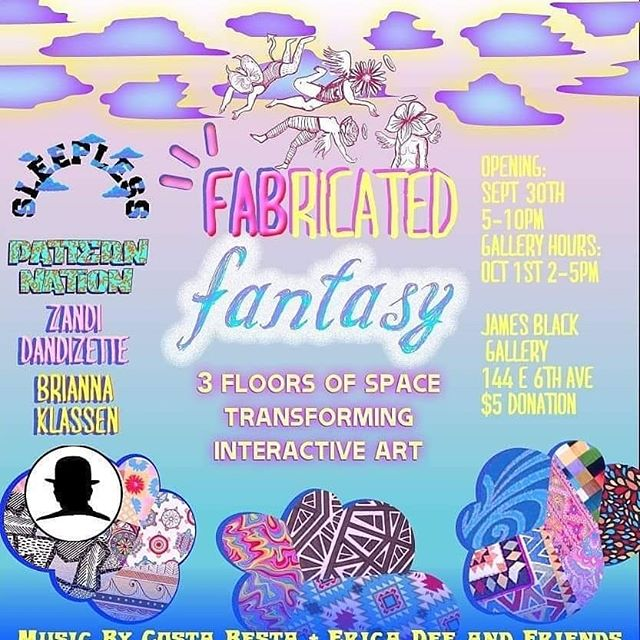 ☁️FABRICATED FANTASY☁️ 3 floors of space transforming  interactive art ☁️ Opening Night Sept 30th 5-10pm ☁️ Gallery Hours Oct 1st 2-5pm ☁️ at The James Black Gallery 144 E 6th ave ☁️ $5 donation ☁️ featuring the trippy art of Pattern Nation @brianna.klassen @cydeva @zandidandizette Sleepless Mindz Clothing&Design @brotha_jason  and a sound installation by CostaBesta @missericadee and friends. ☁️☁️☁️☁️☁️☁️ Expect blobs, cloud sculptures, textile art, projections and more interactive art!!! Fun for All Ages ☁️ Graphic design by @brianna.klassen . . #patternnation #clouds #vancouver #artvancouver #immersiveart #colourfulart #play #jamesblackgallery #eastvanart #experience #imagination @ The James Black Gallery